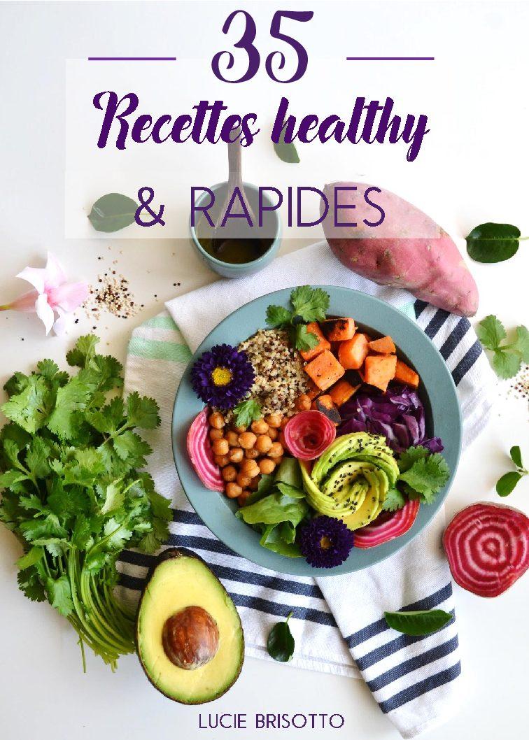 35 RECETTES HEALTHY et RAPIDES (sucrées et salées)